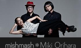 mishmash * Miki Orihara
